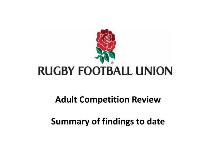 adult competition review summary of findings to date n.