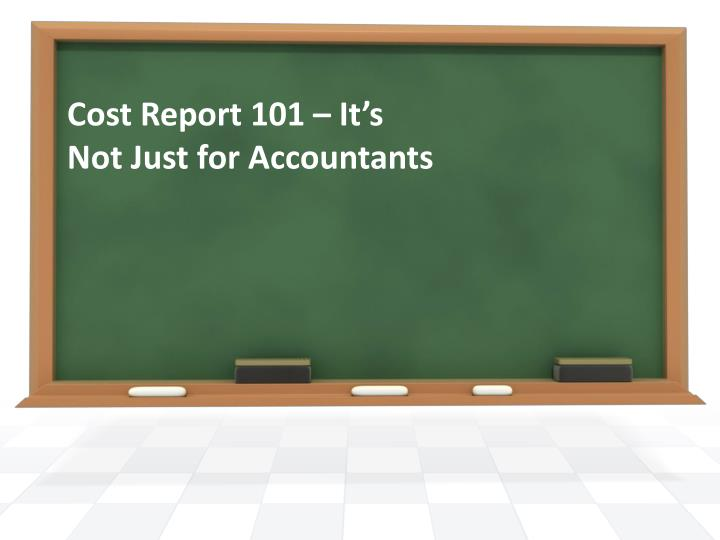 Cost report 101 it s not just for accountants