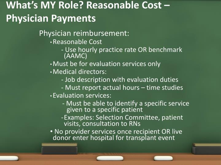What's MY Role? Reasonable Cost – Physician Payments