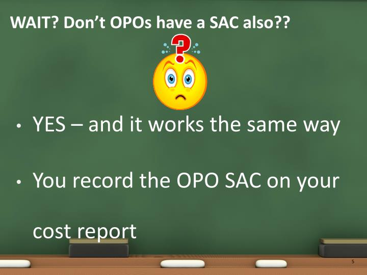 WAIT? Don't OPOs have a SAC also??