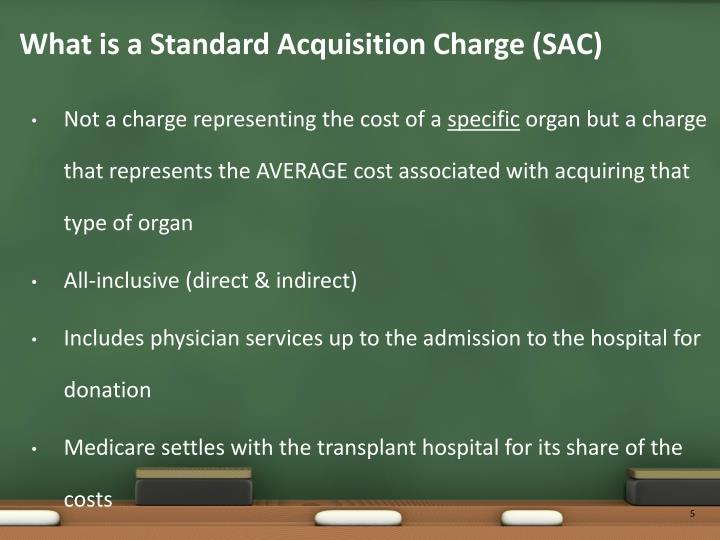 What is a Standard Acquisition Charge (SAC)
