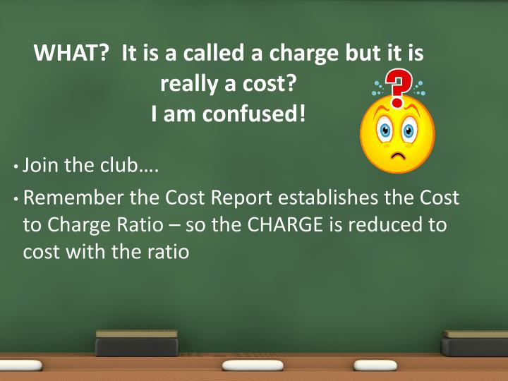 WHAT?  It is a called a charge but it is really a cost?