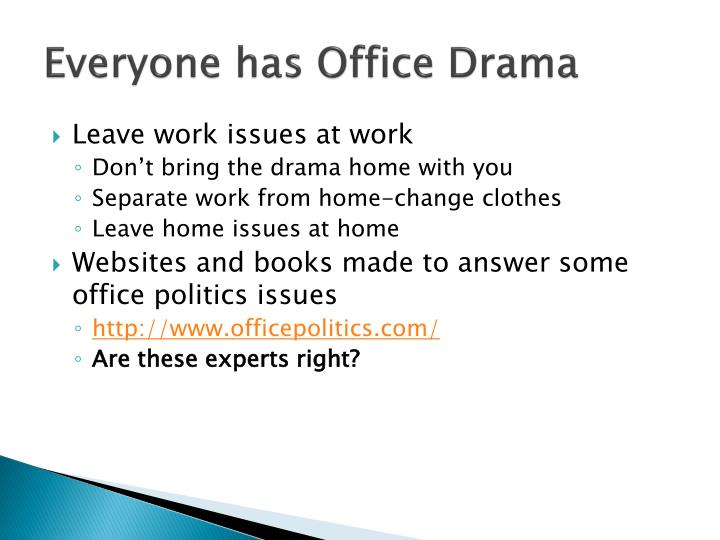 Everyone has Office Drama