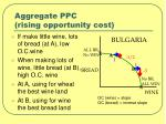 aggregate ppc rising opportunity cost