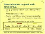 specialization in good with lowest o c