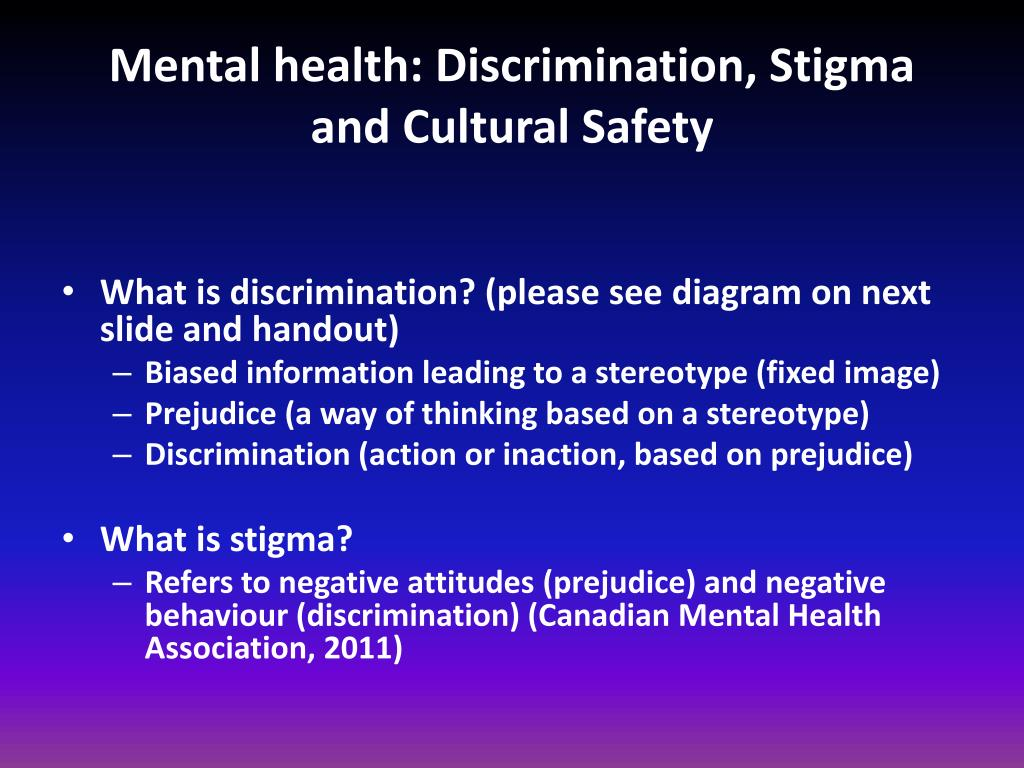 Ppt Mental Health Discrimination Stigma And Cultural Safety