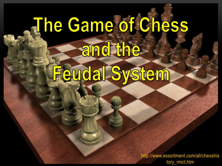 the game of chess and the feudal system n.