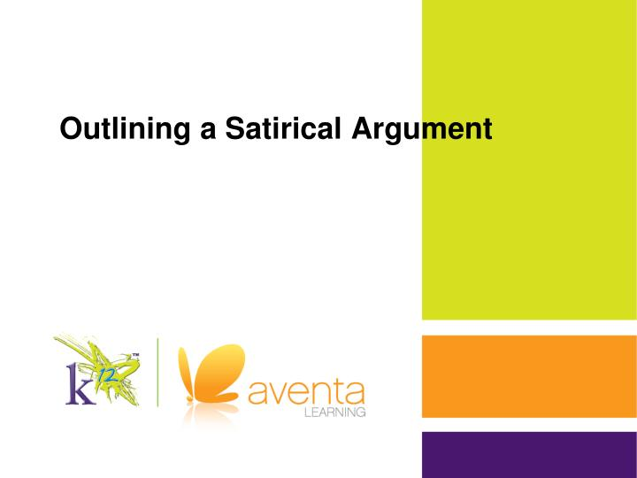 Outlining a satirical argument