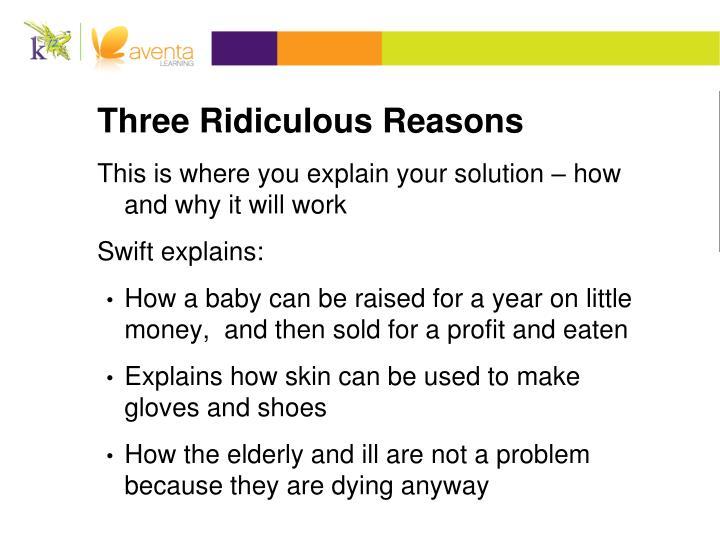 Three Ridiculous Reasons