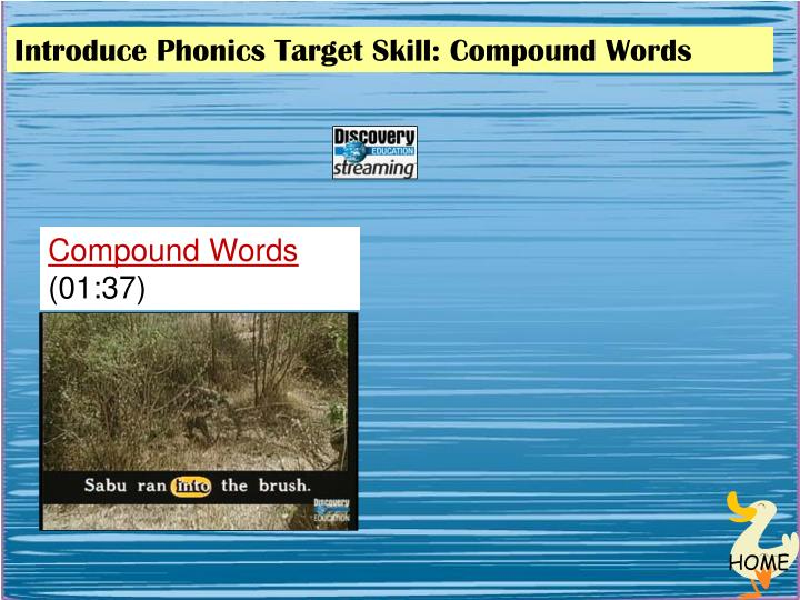 Introduce Phonics Target Skill: Compound Words