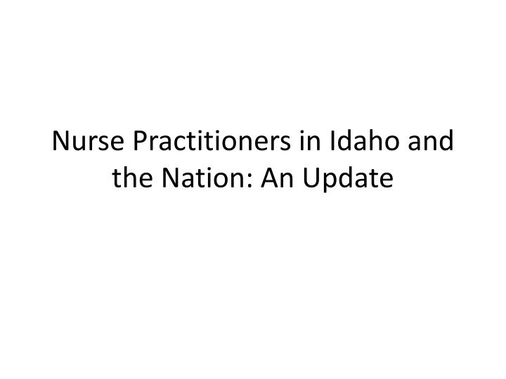 nurse practitioners in idaho and the nation an update n.