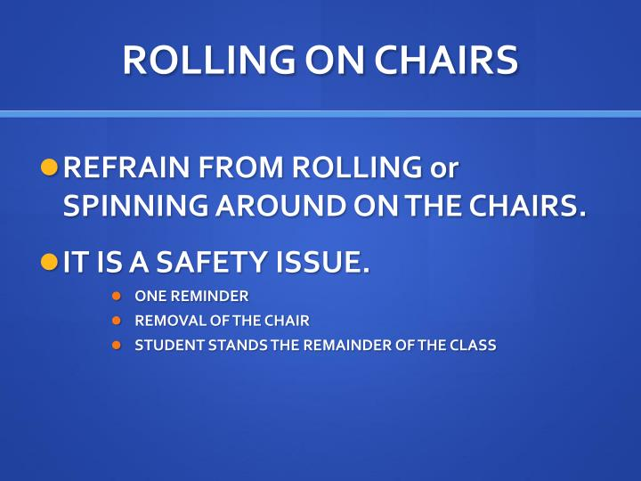 ROLLING ON CHAIRS