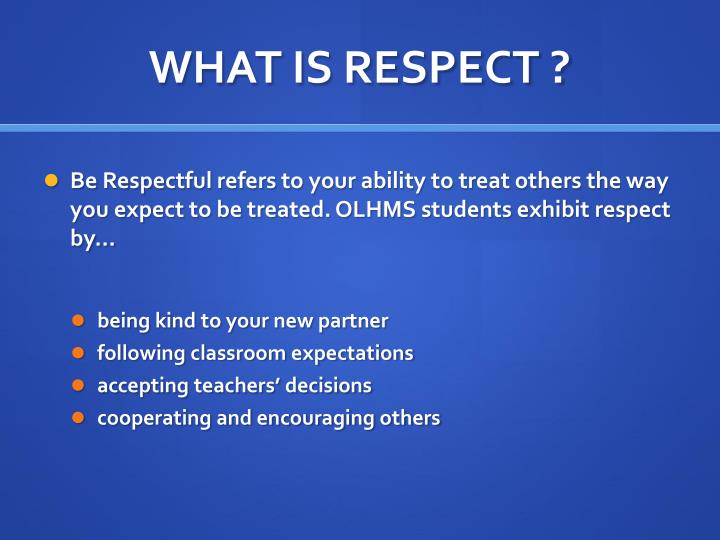 WHAT IS RESPECT ?