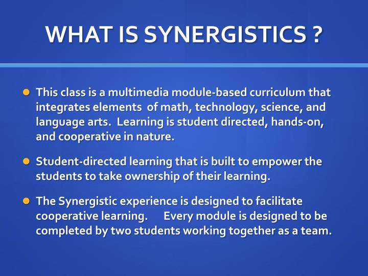 WHAT IS SYNERGISTICS ?