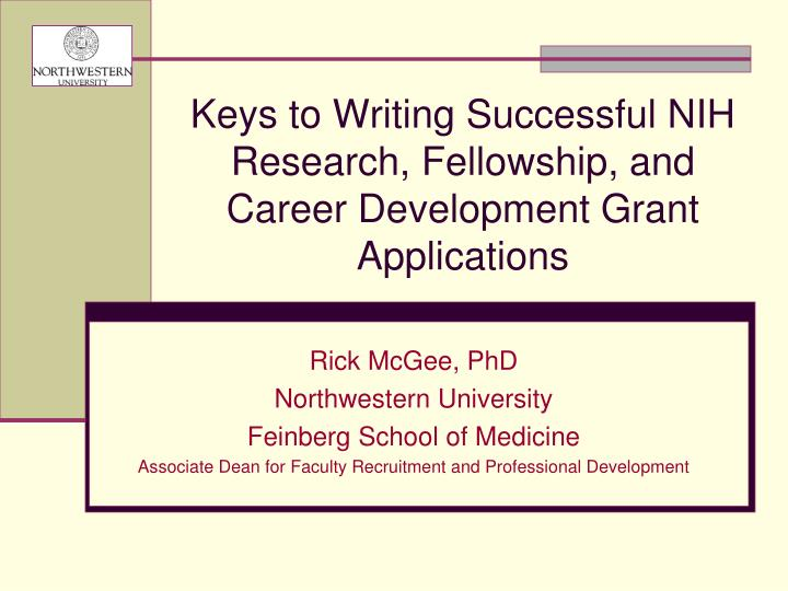 keys to writing successful nih research fellowship and career development grant applications n.