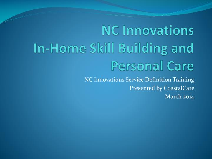 nc innovations in home skill building and personal care n.