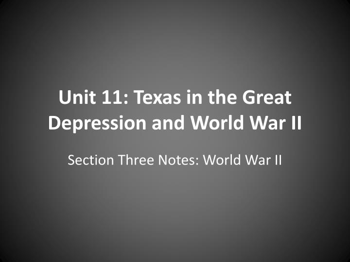 unit 11 texas in the great depression and world war ii n.