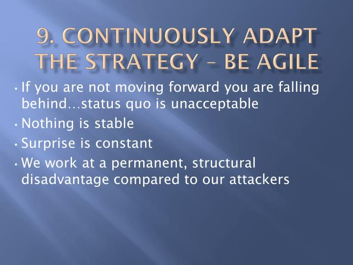 9. Continuously Adapt the strategy – Be agile