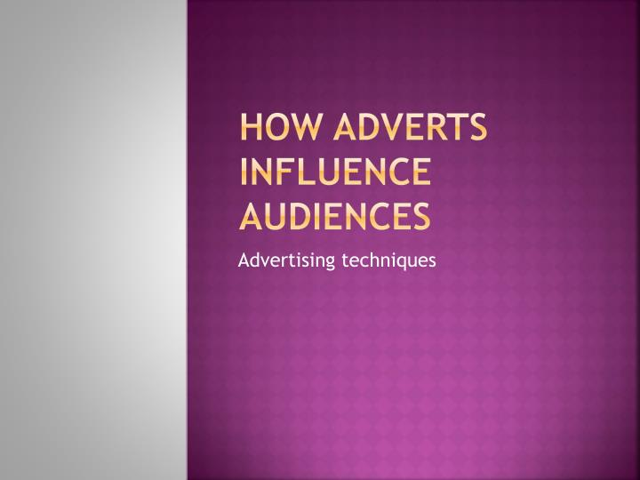 how adverts influence audiences n.