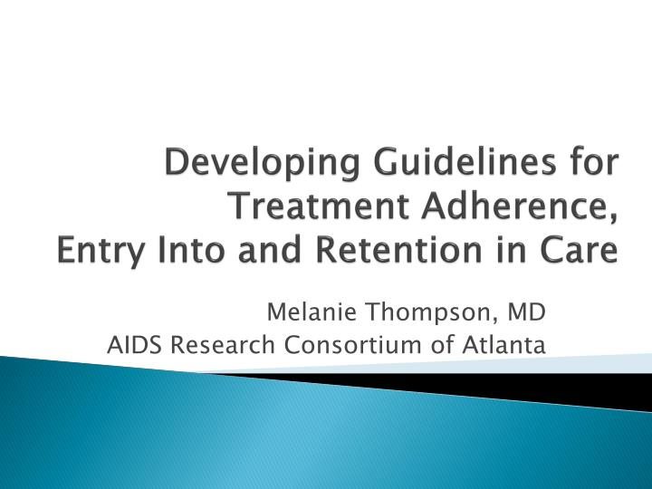 developing guidelines for treatment adherence entry into and retention in care n.
