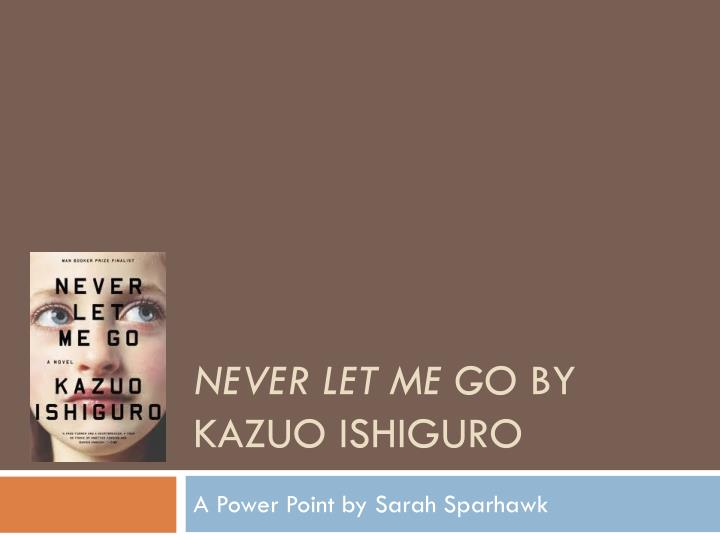 never let me go by kazuo ishiguro n.
