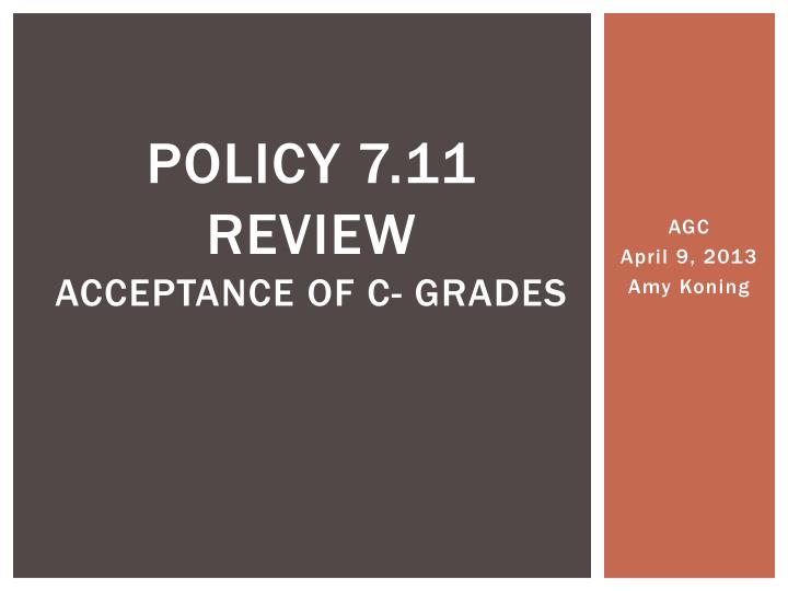 policy 7 11 review acceptance of c grades n.