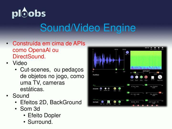 Sound/Video Engine