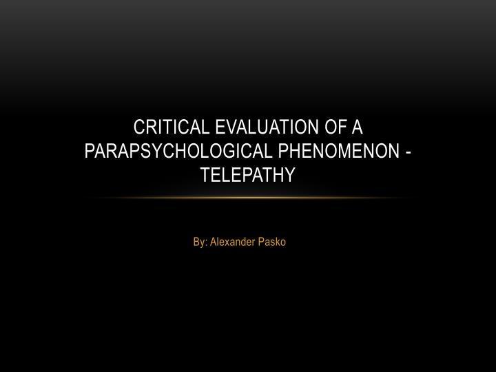 critical evaluation of a parapsychological phenomenon telepathy n.