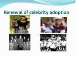 renewal of celebrity adoption
