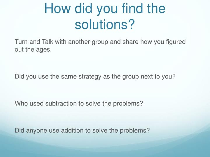 How did you find the solutions?