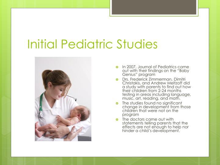 Initial Pediatric Studies