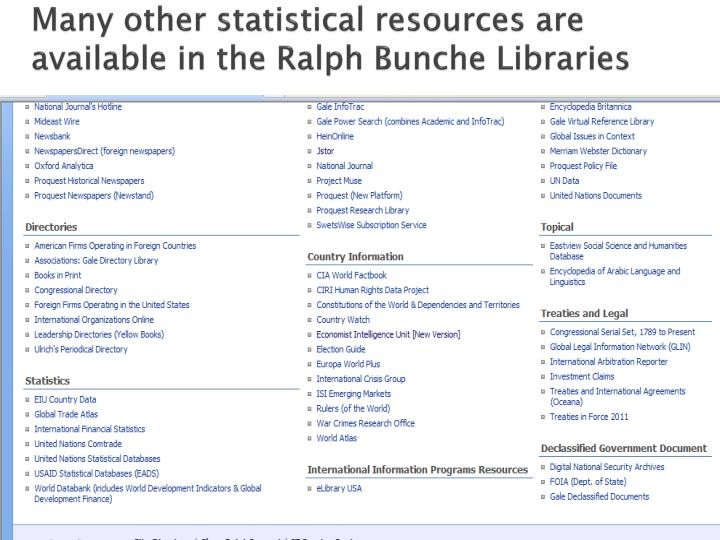 Many other statistical resources are available in the Ralph Bunche Libraries