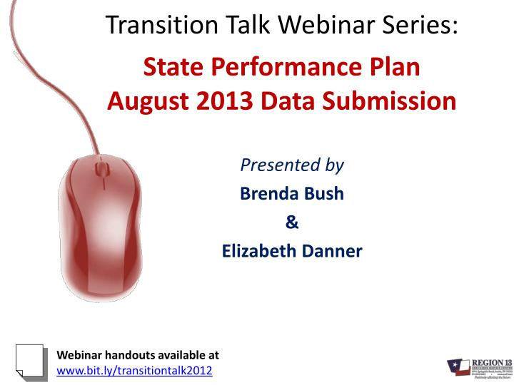 transition talk webinar series state performance plan august 2013 data submission n.