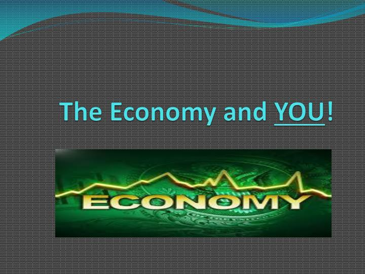 The Economy and