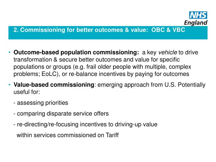 2. Commissioning for better outcomes & value:  OBC & VBC
