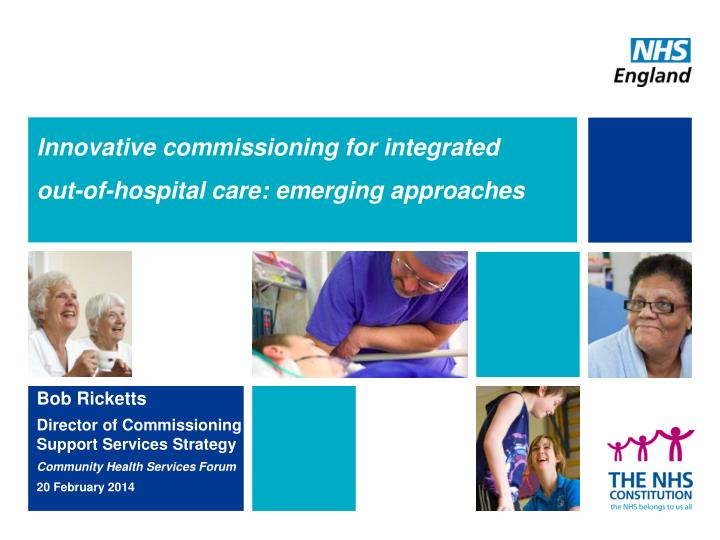 innovative commissioning for integrated out of hospital care emerging approaches n.