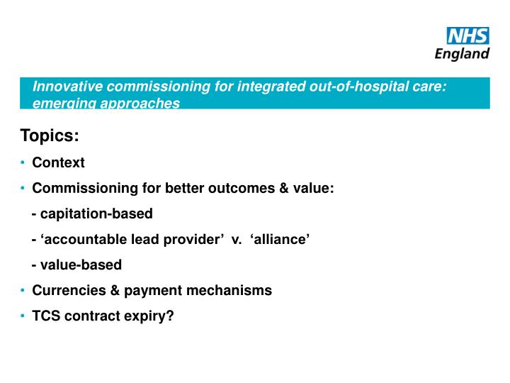 Innovative commissioning for integrated out of hospital care emerging approaches1