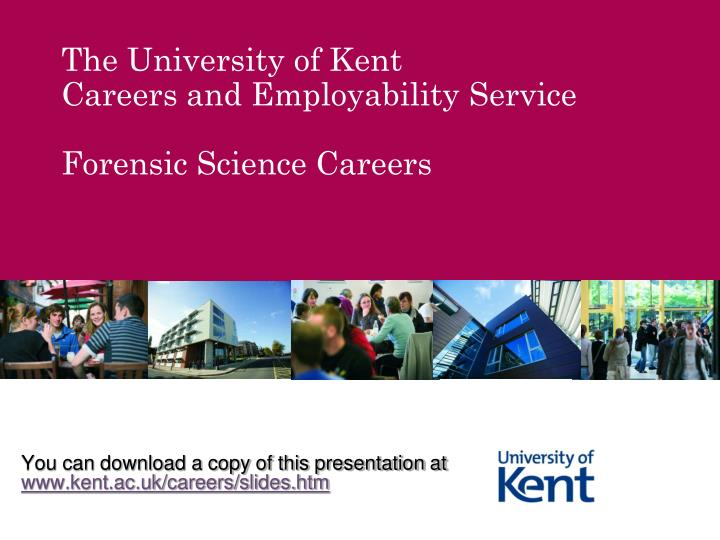 You can download a copy of this presentation at www kent ac uk careers slides htm