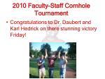 2010 faculty staff cornhole tournament
