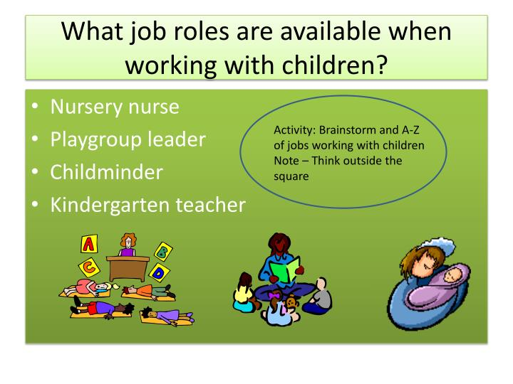 What job roles are available when working with children