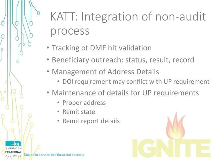 KATT: Integration of non-audit process