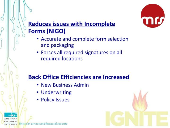Reduces issues with Incomplete Forms (NIGO)