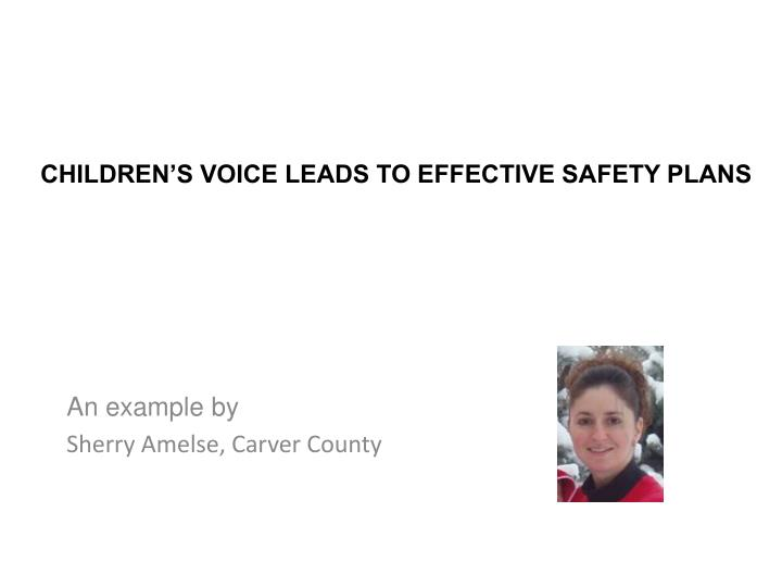 children s voice leads to effective safety plans n.