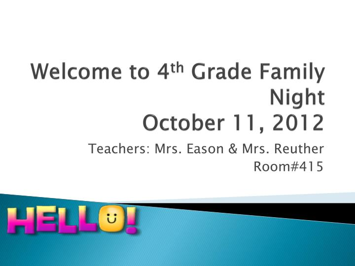 welcome to 4 th grade family night october 11 2012 n.