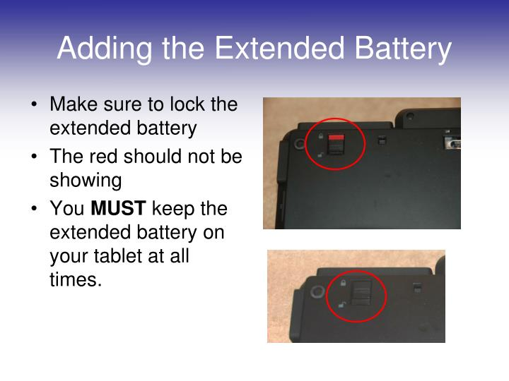 Make sure to lock the extended battery