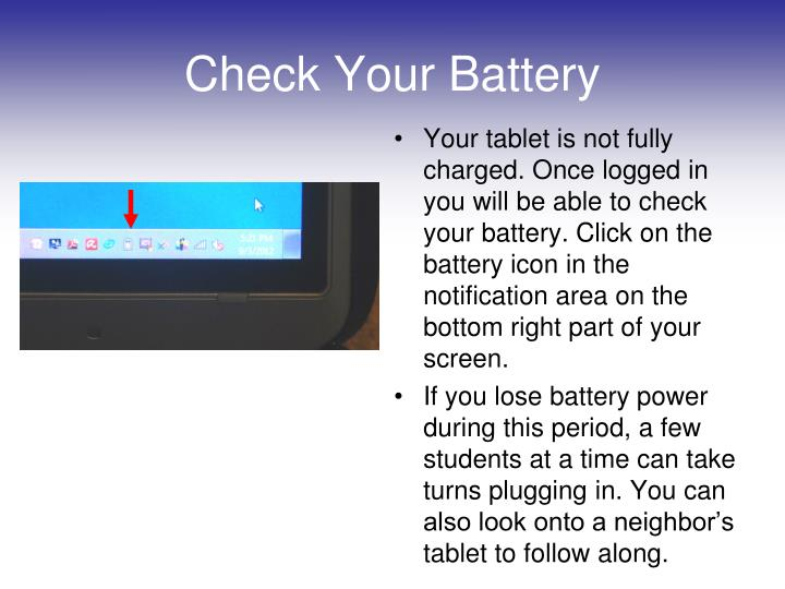 Your tablet is not fully charged. Once logged in you will be able to check your battery. Click on the battery icon in the notification area on the bottom right part of your screen.