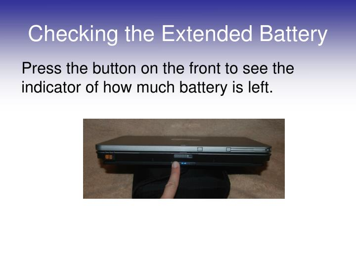 Checking the Extended Battery