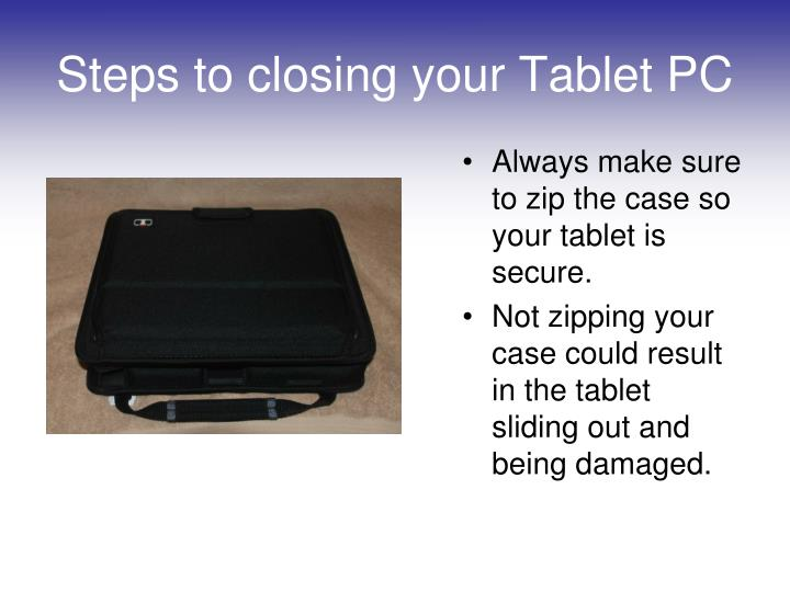 Steps to closing your Tablet PC