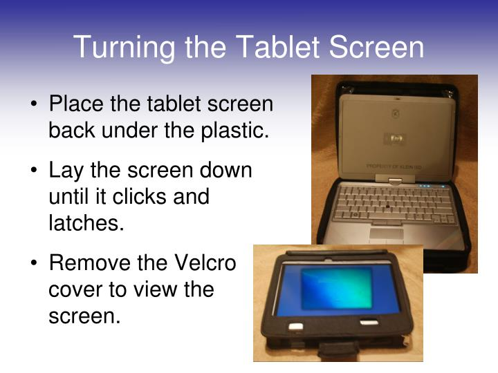 Place the tablet screen back under the plastic.