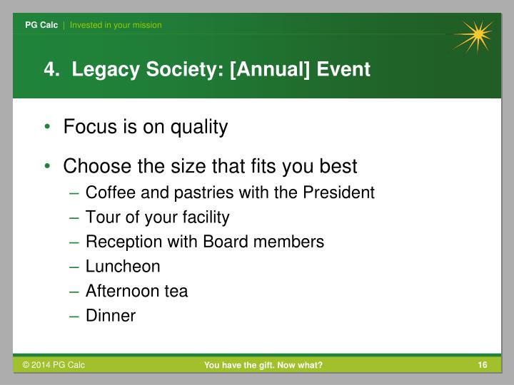 4.  Legacy Society: [Annual] Event